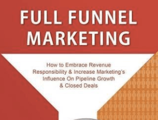 "Every SDR And SDR Manager Should Read ""Full Funnel Marketing"" — Free Download"